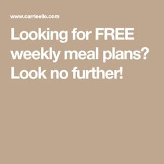 Looking for FREE weekly meal plans? Look no further!