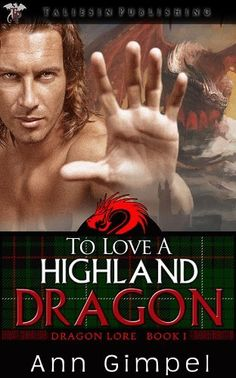 To Love a Highland Dragon (Dragon Lore) by Ann Gimpel, http://www.amazon.com/dp/B00EZJDO9Q/ref=cm_sw_r_pi_dp_WVx4sb0KFMTMA