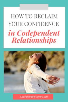 When you are codependent, it's hard to feel good about yourself because you depend on others to feel loved. Learn how to increase your confidence in codependent relationships. Click the image to learn how! #codependent #codependency #relationships #relationshiptips #recovery