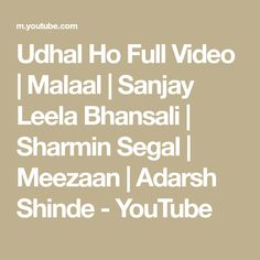 Presenting the full video song ' Udhal Ho' from the movie 'Malaal' in the voice of Adarsh Shinde, Music is composed by Sanjay Leela Bhansali and Lyrics are p. Sanjay Leela Bhansali, Music Songs, Love Story, Lyrics, Videos, Youtube, Song Lyrics, Youtubers, Youtube Movies