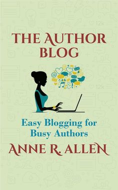 The Author Blog: Easy Blogging for Busy Authors by Anne R. Allen - Reviews by The Banks