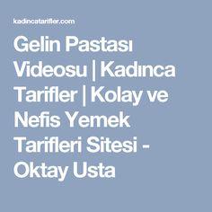 Gelin Pastası Videosu   Kadınca Tarifler   Kolay ve Nefis Yemek Tarifleri Sitesi - Oktay Usta