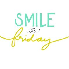 Smile it's Friday friday tgif instagram quotes friday quotes friday quote happy friday quotes