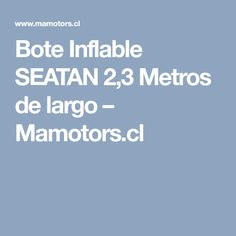 Bote Inflable SEATAN 2,3 Metros de largo – Mamotors.cl