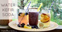 Recipe: Water Kefir Soda == Thank Your Body