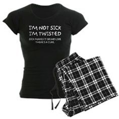 Sick And Twisted Adult Humor Pajamas on CafePress.com