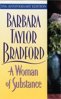 Good series - A Woman of Substance by Barbara Taylor Bradford
