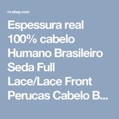Espessura real 100% cabelo Humano Brasileiro Seda Full Lace/Lace Front Perucas Cabelo Bebê ele | eBay