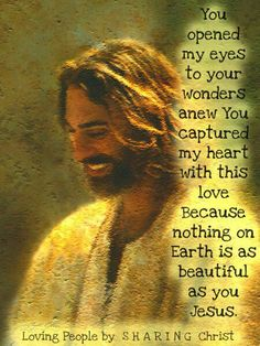 ❥ Jesus~ Nothing on earth as beautiful as You