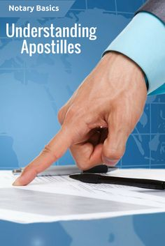 Understand the basics of apostilles and authentication certificates so you can better assist signers with their questions.
