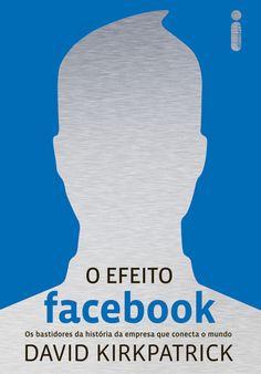 Download livro O Efeito Facebook - David Kirkpatrick em Epub, mobi e PDF
