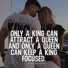 Only a king can attract a queen and only a queen can keep a king focused. How do you feel about this? >> @npmusik for more! #nowplayingmusik