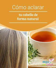 Cómo aclarar tu cabello de forma natural  Al ser remedios naturales debemos tener claro que los resultados van a tardar un poco más que con los productos químicos, pero conseguiremos un cabello mucho más hidratado y sano