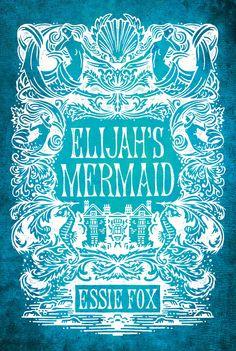 ELIJAH'S MERMAID by Essie Fox, UK: Orion