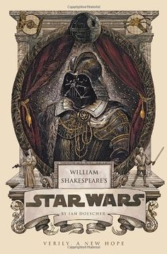 William Shakespeare's Star Wars by Ian Doescher, http://www.amazon.com/dp/1594746370/ref=cm_sw_r_pi_dp_LwNcsb1J5NX23