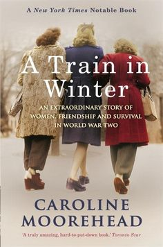 A Train In Winter: An Extraordinary Story Of Women, Friendship And Survival In World War Two. (On a train, get it? I Love Books, Great Books, Books To Read, My Books, Book Club Books, Book Nerd, Book Lists, Reading Lists, Book Clubs