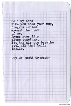 Typewriter Series #890 by Tyler Knott Gregson *It's official, my book, Chasers of the Light, is out! You can order it through Amazon, Barnes and Noble, IndieBound or Books-A-Million *