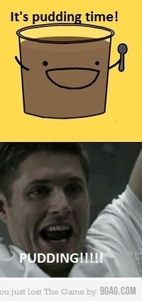 Dean loves pudding . . . But not as much as pie. ;) Srsly one of my favoritest moments of Supernatural.