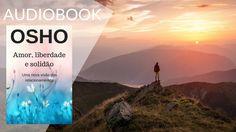 AudioBook: Osho - Amor, Liberdade E Solidão - #Desperte