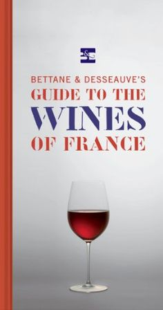 Bettane and Desseauves Guide to the Wines of France ** Read more reviews of the product by visiting the link on the image.  This link participates in Amazon Service LLC Associates Program, a program designed to let participant earn advertising fees by advertising and linking to Amazon.com.