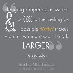"""Hanging draperies as wide and as close to the ceiling as possible always makes your windows look larger."" #InteriorDesign #DesignerTips"
