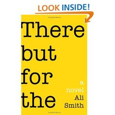 Amazon.com: There But For The: A Novel (9780375424090): Ali Smith: Books