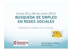 Búsqueda de empleo en redes sociales. Empleo 2.0 . Creación del CV-Social by Susana Beato, via Slideshare