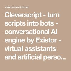 Cleverscript - turn scripts into bots - conversational AI engine by Existor - virtual assistants and artificial personalities