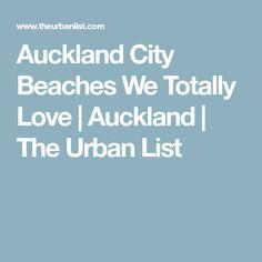Auckland City Beaches We Totally Love   Auckland   The Urban List