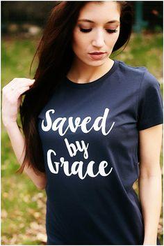 Saved by Grace Tshirt, Ephesians 2:8, Christian clothing, Christian tshirt, Ladies Christian Tshirt