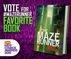 Forever VOTING The Maze Runner for Favorite Book at the 2015 Kids Choice Awards!