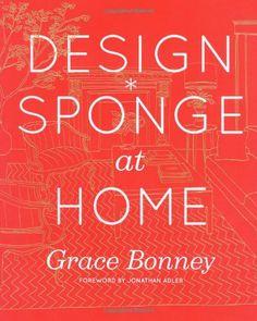 Design*Sponge at Home by Grace Bonney