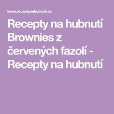 Recepty na hubnutí Brownies z červených fazolí - Recepty na hubnutí Brownies, Diet, Cake Brownies
