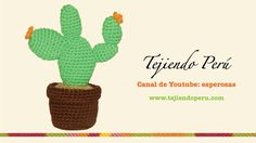 crochet cactus (amigurumi) video tutorial from Tejiendo Perú