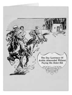 Lawrence Of Arabia - Large Greeting Card Vintage 1919 pulp fiction illustration. One for the humorist https://www.zazzle.com/lawrence_of_arabia_large_greeting_card-137269011024733366 #card #humor #humour #LawrenceOfArabia