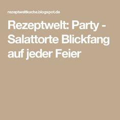 Rezeptwelt: Party - Salattorte Blickfang auf jeder Feier