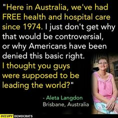 Aleta Langdon from Brisbane, Austraila on Universal Healthcare