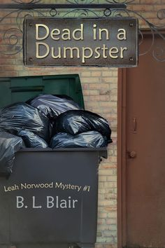 Flurries of Words: Dead in a Dumpster: Leah Norwood Mystery #1 by B. ...
