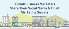 3 Small Business Marketers Share Their Social Media & Email Marketing Secrets
