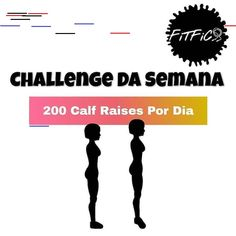 Cuide da Sua Saúde e Bem-estar. FitFica Challenge Of The Week. 200 Calf Raises Per Day. Take care of your health and well-being. Cardio Challenge, Calf Raises, Workout, Take Care Of Yourself, Excercise, Healthy Choices, Fitspo, Calves, Fitness Models