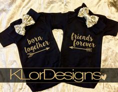 Twin onesies, Born Together Friends Forever onesie, Baby Girl onesies, baby girl clothes, Baby shower gift, baby coming home outfit, twins by KLorDesigns on Etsy https://www.etsy.com/listing/275939104/twin-onesies-born-together-friends