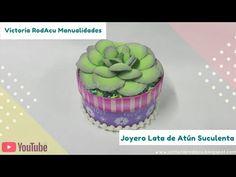 DIY Joyero Lata de Atún Suculentas en foamy Victoria RodAcu - YouTube