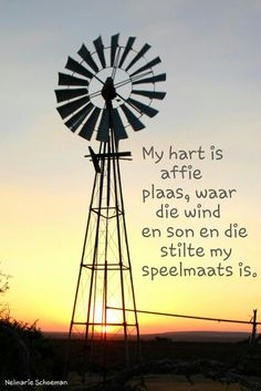 My hart is affie plaas. Soul Quotes, Nature Quotes, Bible Quotes, Pallette Signs, Windmill Art, Great Quotes, Inspirational Quotes, Farm Quotes, Poetic Words