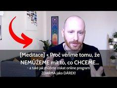 [Meditace] + Proč věříme tomu, že NEMŮŽEME mít to, co CHCEME - YouTube Youtube, Instagram, Youtubers, Youtube Movies