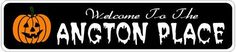 ANGTON PLACE Lastname Halloween Sign - Welcome to Scary Decor, Autumn, Aluminum - 4 x 18 Inches by The Lizton Sign Shop. $12.99. Great Gift Idea. Aluminum Brand New Sign. 4 x 18 Inches. Rounded Corners. Predrillied for Hanging. ANGTON PLACE Lastname Halloween Sign - Welcome to Scary Decor, Autumn, Aluminum 4 x 18 Inches - Aluminum personalized brand new sign for your Autumn and Halloween Decor. Made of aluminum and high quality lettering and graphics. Made to last f...