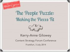 The People Puzzle: Making the Pieces Fit by Kerry-Anne Gilowey via slideshare