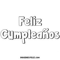 Feliz Cumpleaños Para Imprimir Imágenes. Frases Bonitas Diy Cake Topper, Cake Toppers, Cupcake Factory, Ideas Aniversario, Colour Board, Letter Templates, Xmas Crafts, Coloring Pages, Birthday Cards