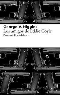 Los amigos de Eddie Coyle - LIBROS DEL ASTEROIDE. Novedad digital Octubre 2012.