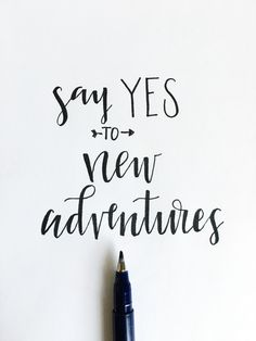 SAY YES TO NEW ADVENTURERS