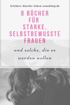 Selbstbewusste Frauen: Die besten Büchertipps für dich Books tips strong confident woman. Read these books, apply the tips and exercises, and become the strong woman slumbering in you. Book And Coffee, Good Books, Books To Read, Book Suggestions, Book Recommendations, Confident Woman, Self Improvement Tips, Positive Mindset, How To Better Yourself